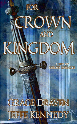 For Crown and Kingdom by Jeffe Kennedy